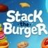 Stack The Burger